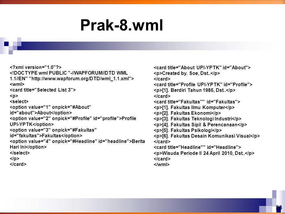 Prak-8.wml < xml version= 1.0 >