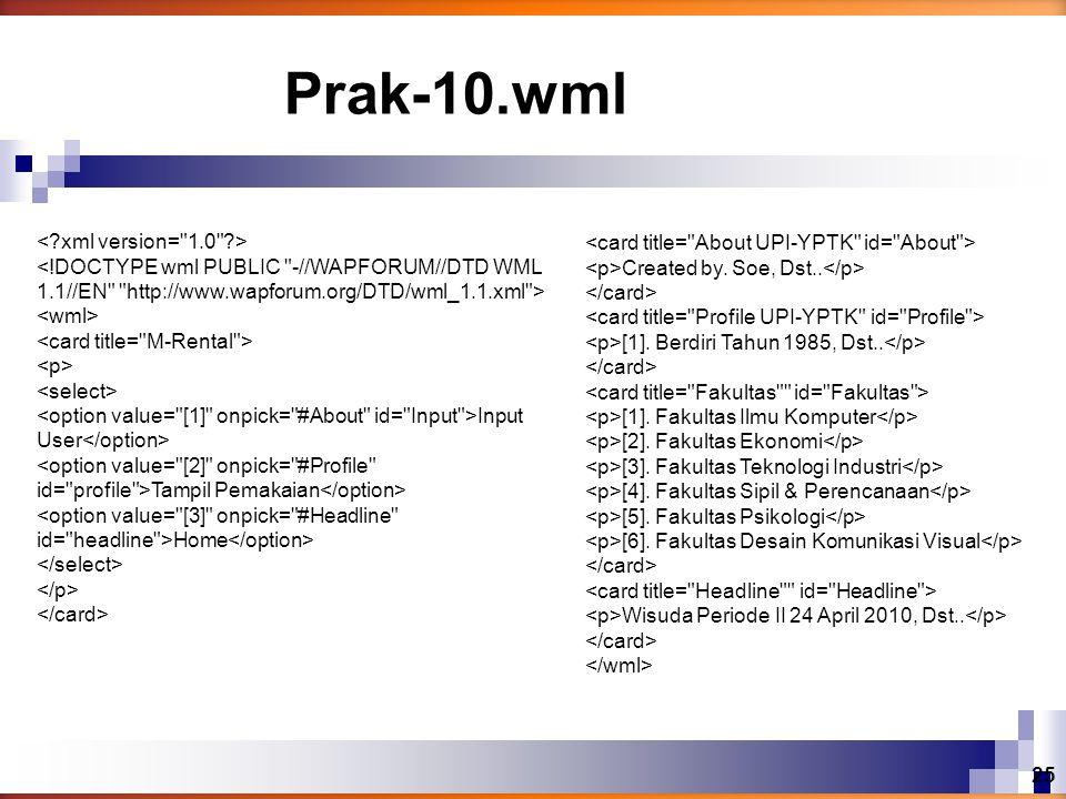 Prak-10.wml < xml version= 1.0 >