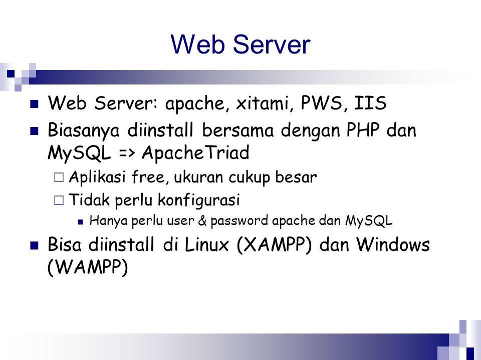Web Server Web Server: apache, xitami, PWS, IIS