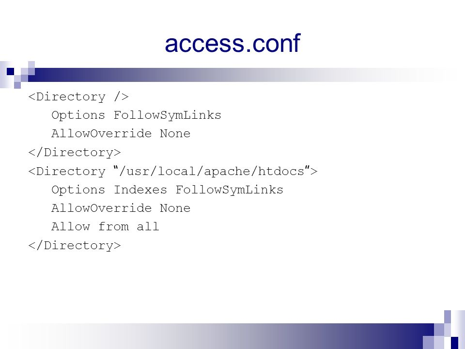 access.conf <Directory /> Options FollowSymLinks