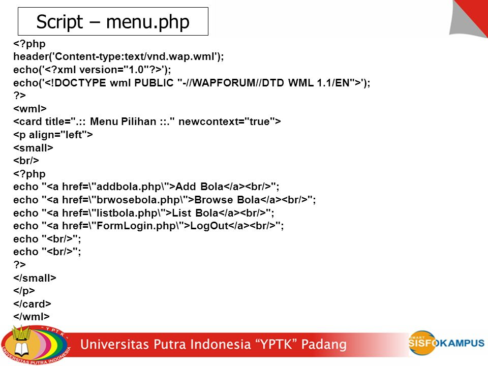 Script – menu.php < php header( Content-type:text/vnd.wap.wml );