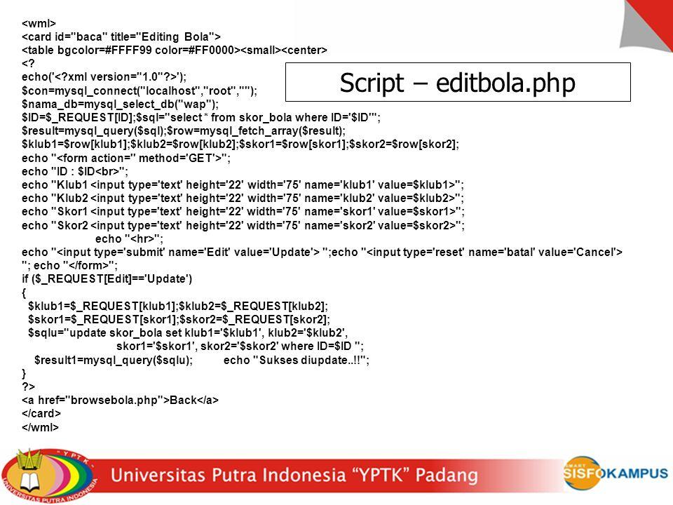 Script – editbola.php <wml>