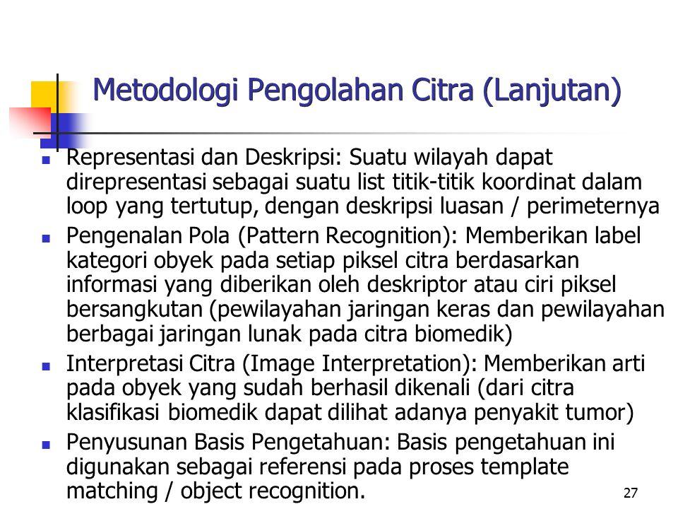 Metodologi Pengolahan Citra (Lanjutan)