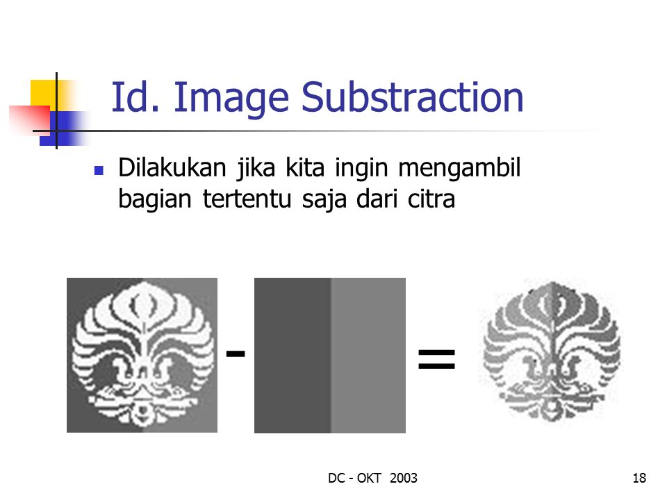 - = Id. Image Substraction