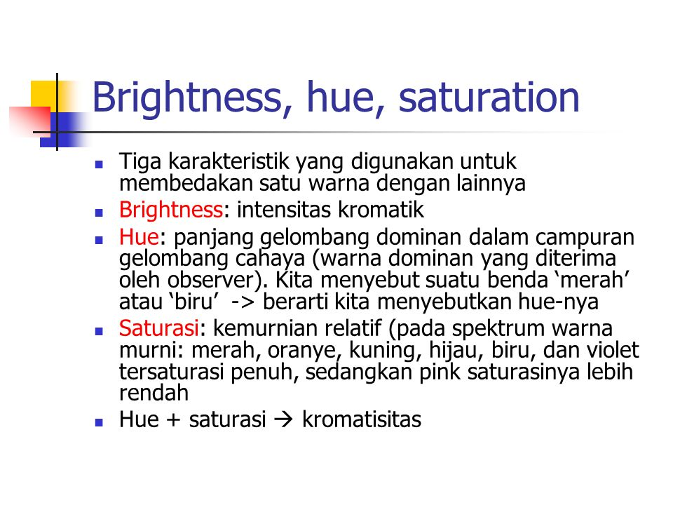 Brightness, hue, saturation