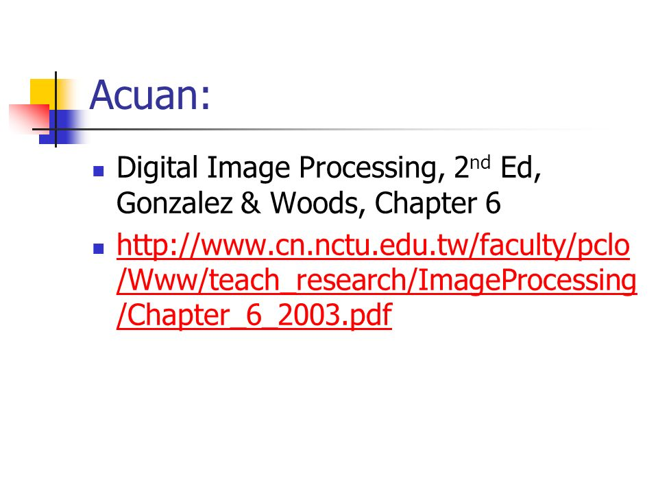 Acuan: Digital Image Processing, 2nd Ed, Gonzalez & Woods, Chapter 6