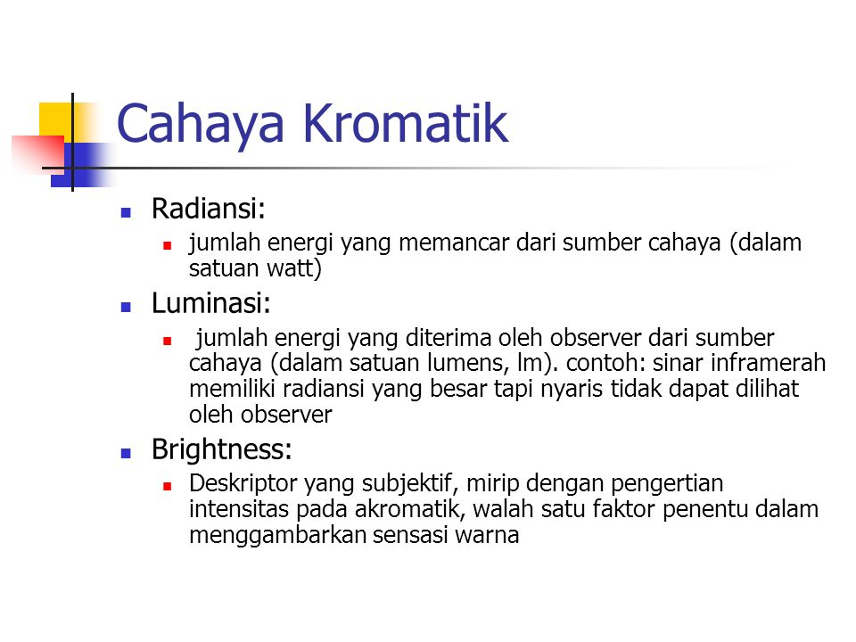 Cahaya Kromatik Radiansi: Luminasi: Brightness: