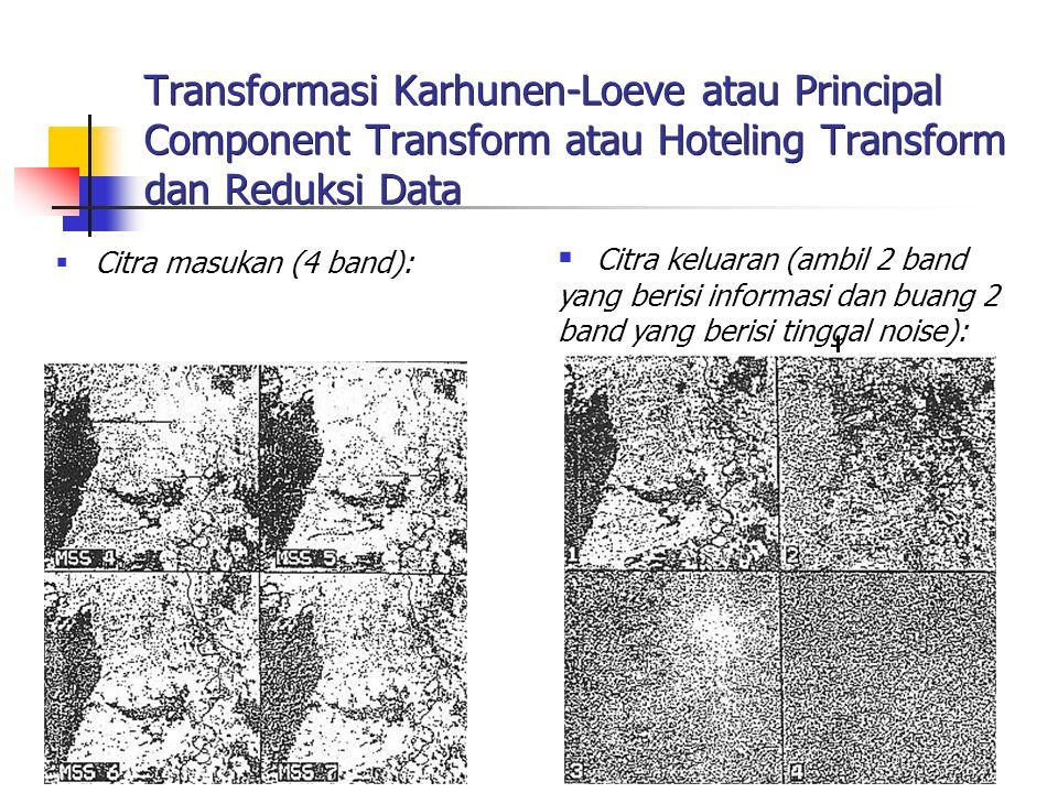 Transformasi Karhunen-Loeve atau Principal Component Transform atau Hoteling Transform dan Reduksi Data
