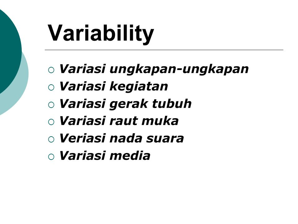 Variability Variasi ungkapan-ungkapan Variasi kegiatan