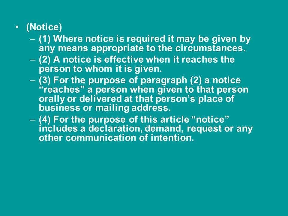 (Notice) (1) Where notice is required it may be given by any means appropriate to the circumstances.