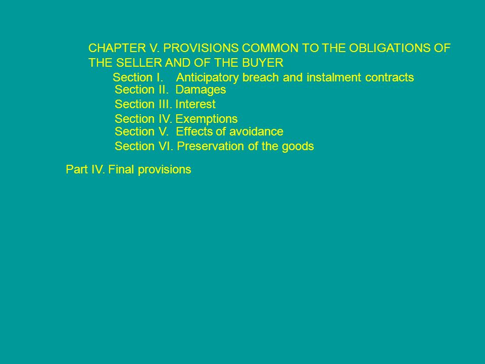 CHAPTER V. PROVISIONS COMMON TO THE OBLIGATIONS OF THE SELLER AND OF THE BUYER