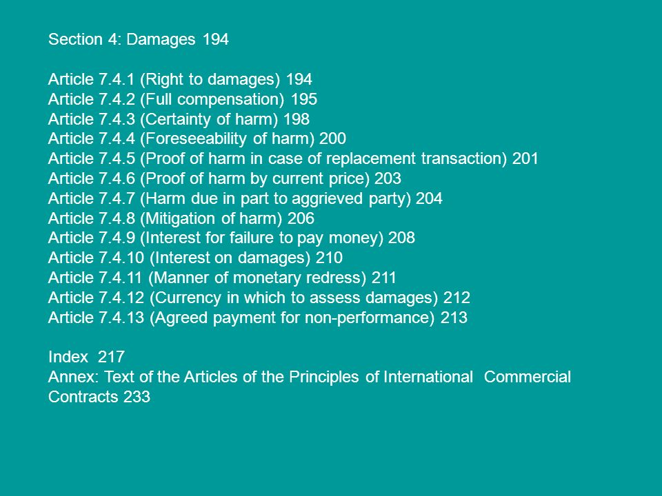Section 4: Damages 194 Article 7.4.1 (Right to damages) 194. Article 7.4.2 (Full compensation) 195.