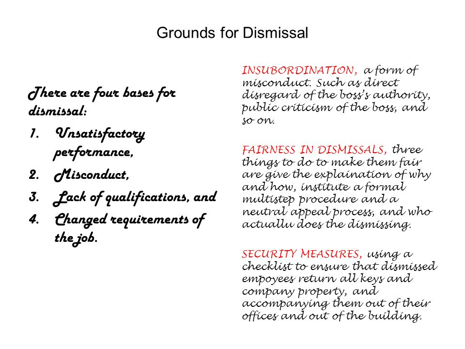 There are four bases for dismissal: Unsatisfactory performance,