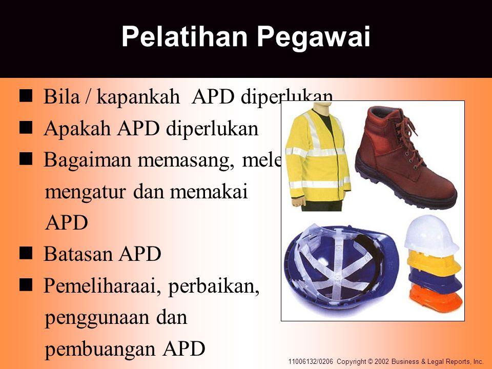 Pelatihan Pegawai Bila / kapankah APD diperlukan Apakah APD diperlukan