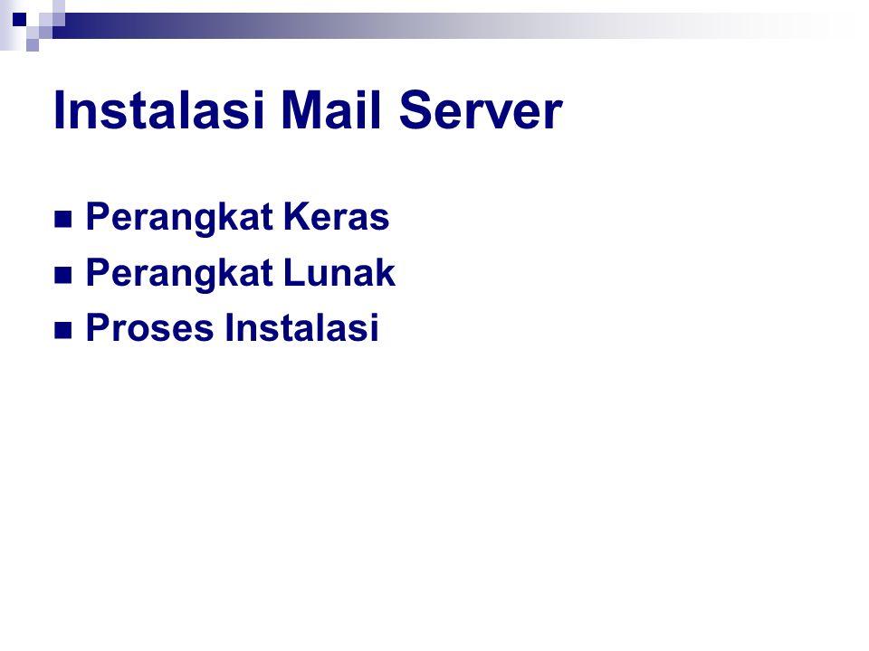 Instalasi Mail Server Perangkat Keras Perangkat Lunak Proses Instalasi