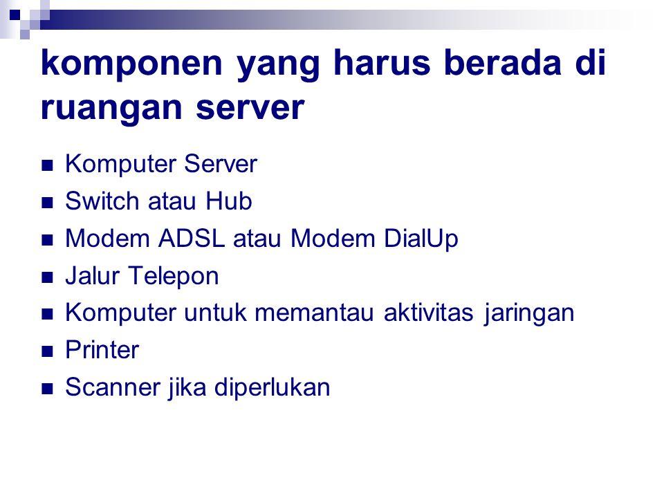 komponen yang harus berada di ruangan server