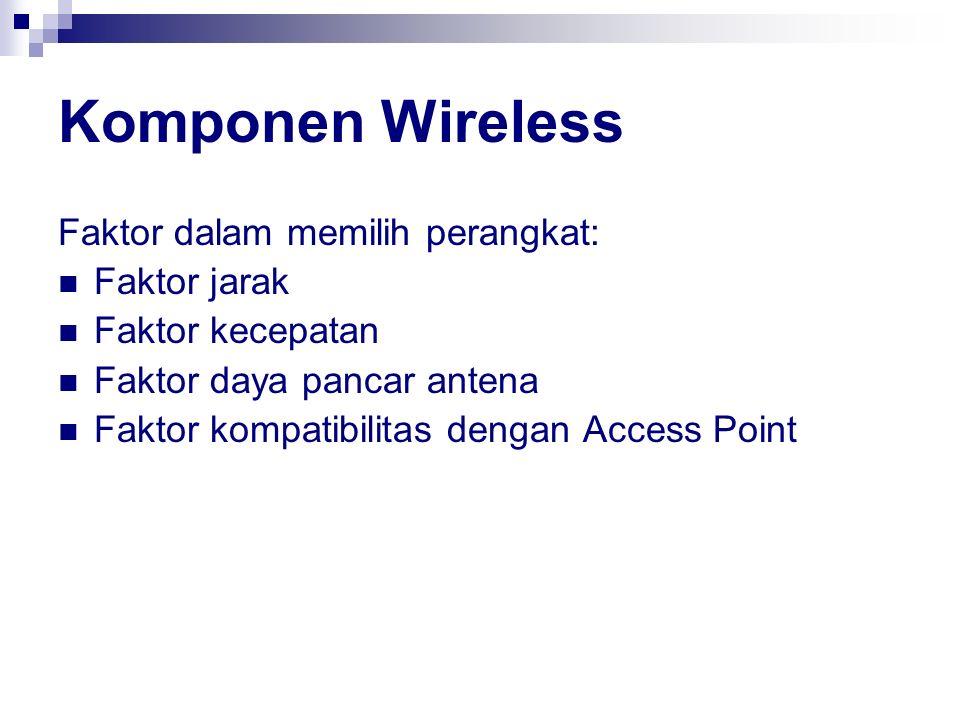 Komponen Wireless Faktor dalam memilih perangkat: Faktor jarak