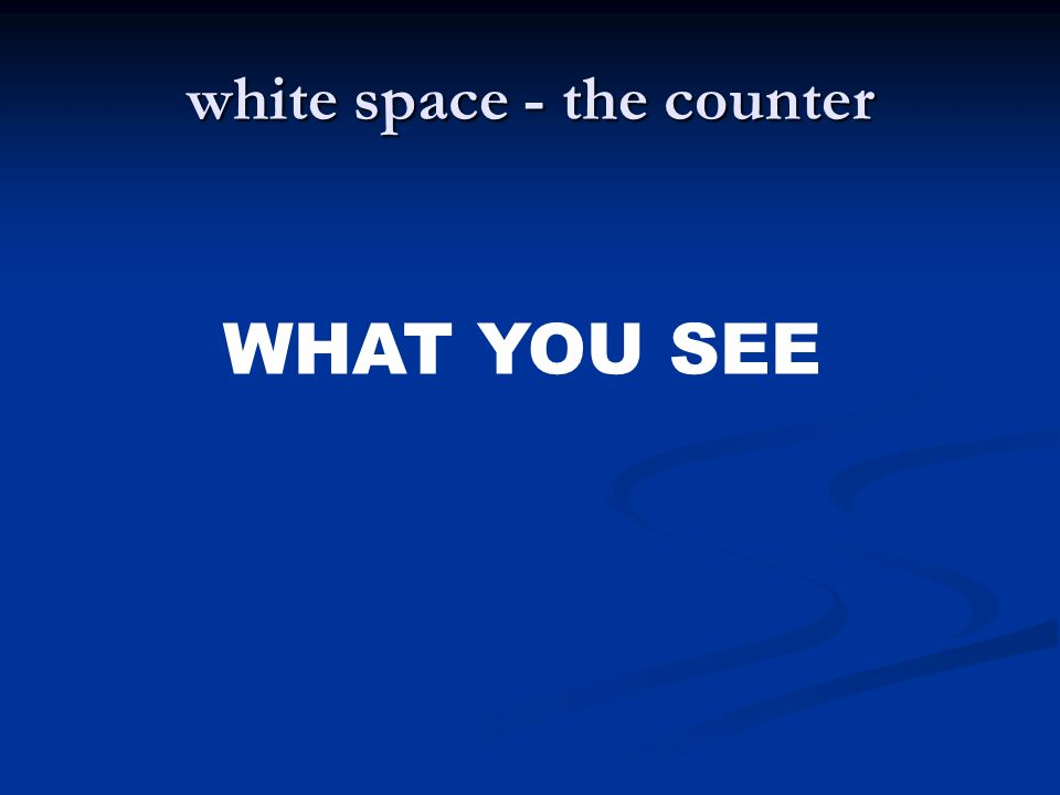 white space - the counter