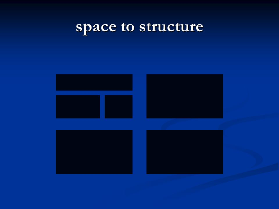 space to structure