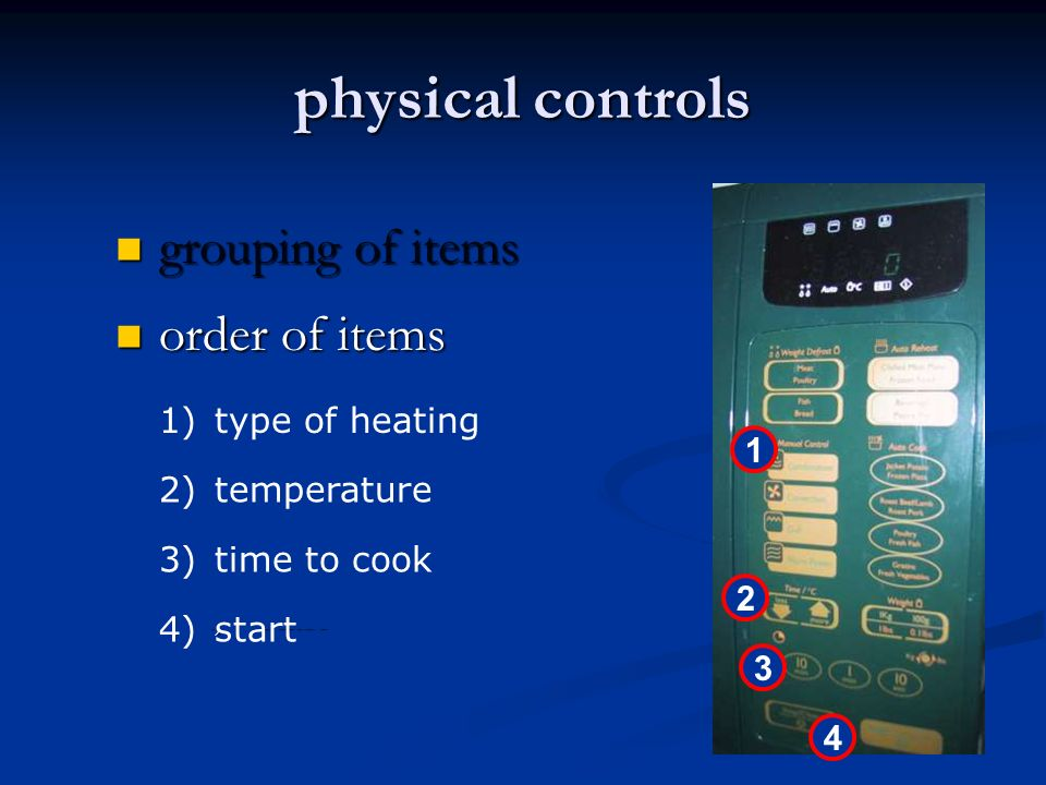 physical controls grouping of items order of items type of heating