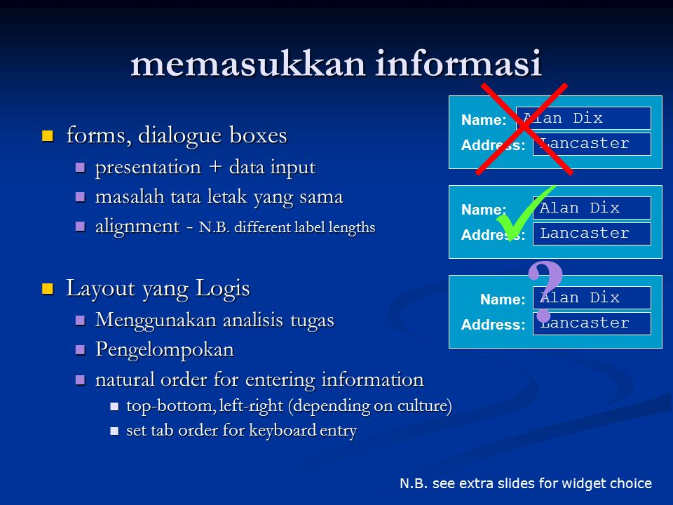  memasukkan informasi forms, dialogue boxes Layout yang Logis