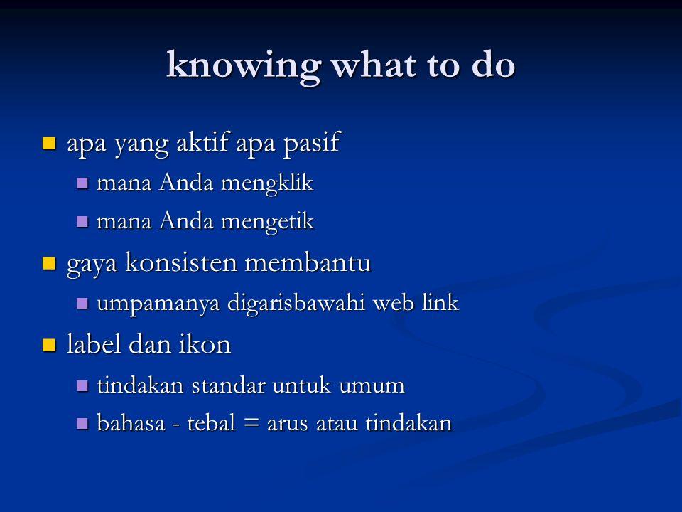 knowing what to do apa yang aktif apa pasif gaya konsisten membantu
