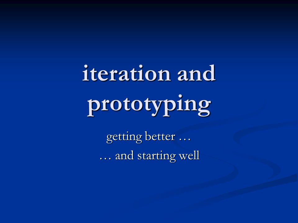 iteration and prototyping