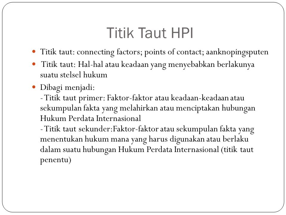 Titik Taut HPI Titik taut: connecting factors; points of contact; aanknopingsputen.