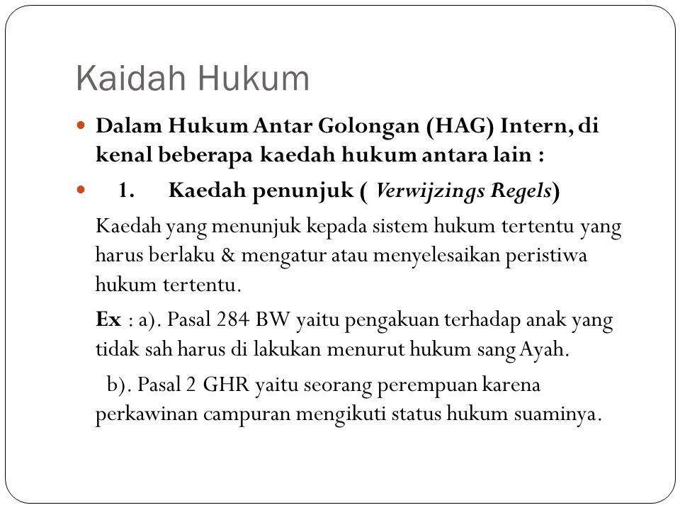 Kaidah Hukum Dalam Hukum Antar Golongan (HAG) Intern, di kenal beberapa kaedah hukum antara lain :