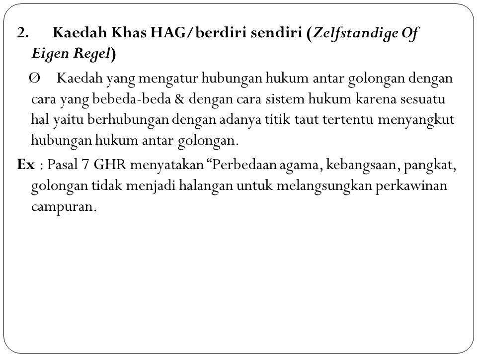 2. Kaedah Khas HAG/berdiri sendiri (Zelfstandige Of Eigen Regel)