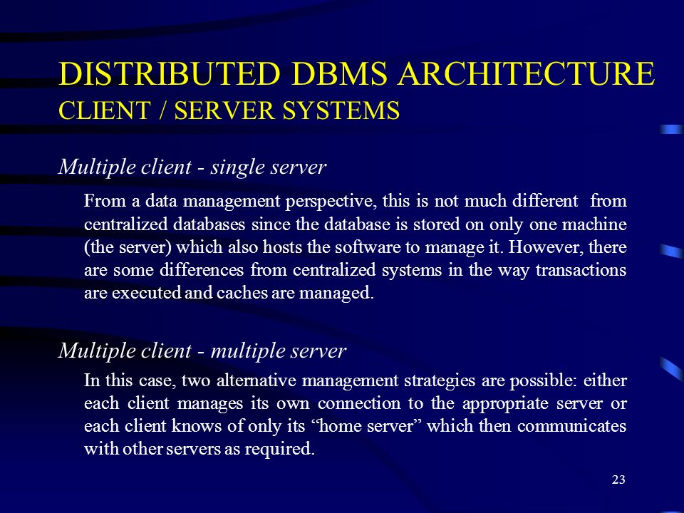 DISTRIBUTED DBMS ARCHITECTURE CLIENT / SERVER SYSTEMS