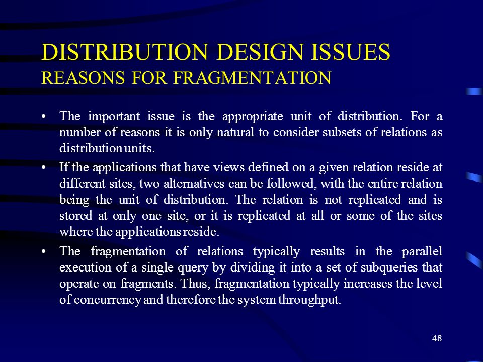 DISTRIBUTION DESIGN ISSUES REASONS FOR FRAGMENTATION