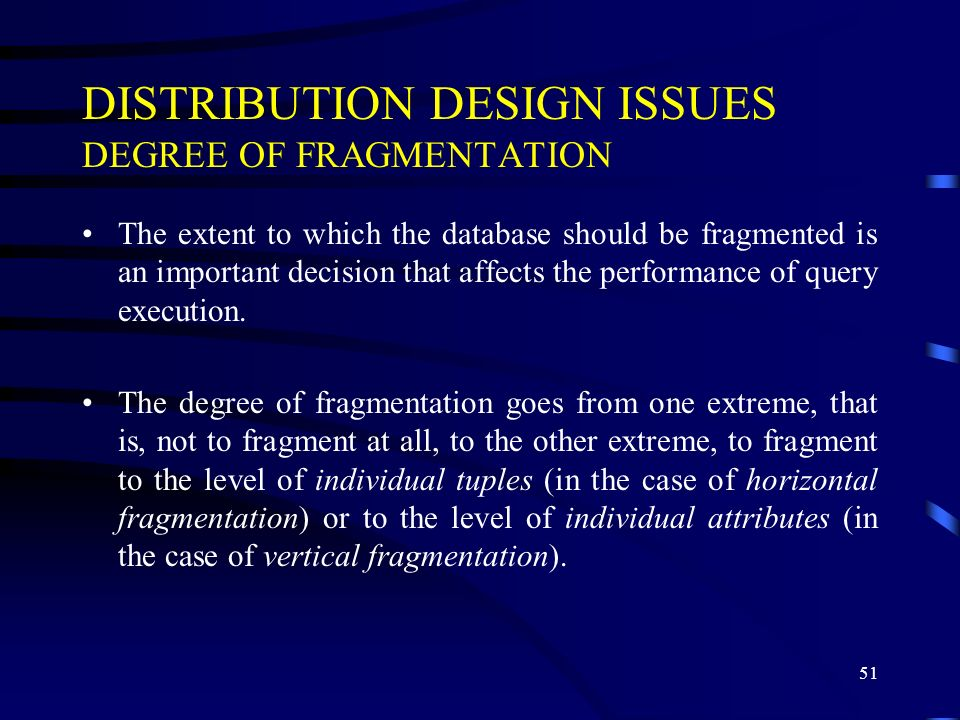 DISTRIBUTION DESIGN ISSUES DEGREE OF FRAGMENTATION