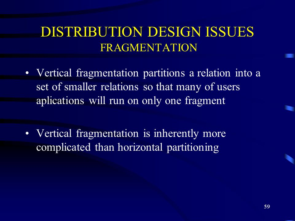 DISTRIBUTION DESIGN ISSUES FRAGMENTATION