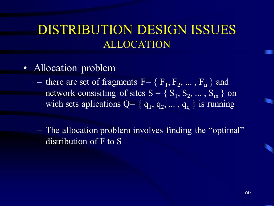 DISTRIBUTION DESIGN ISSUES ALLOCATION