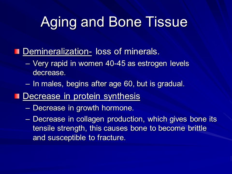 Aging and Bone Tissue Demineralization- loss of minerals.