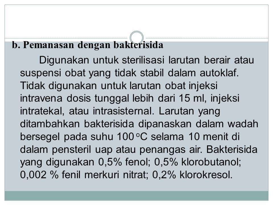 b. Pemanasan dengan bakterisida