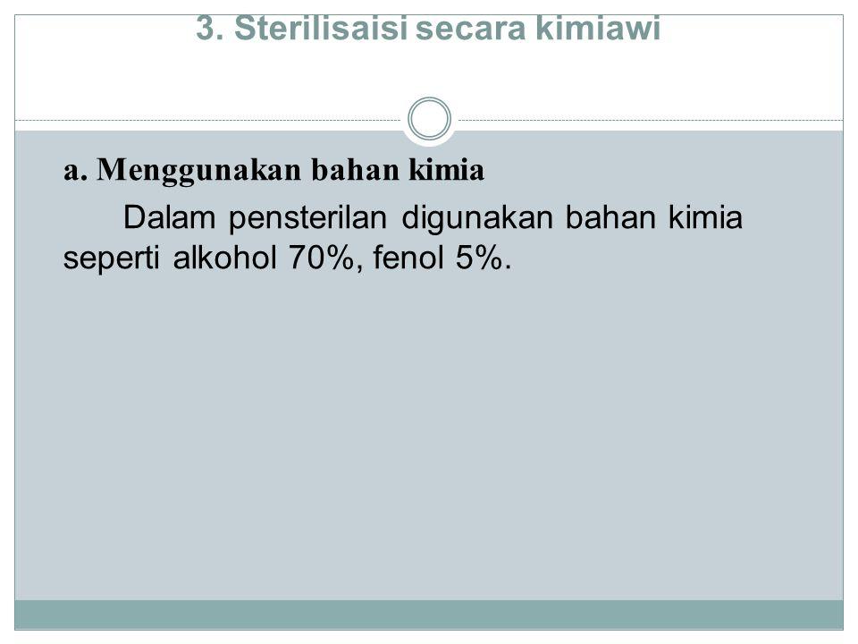 3. Sterilisaisi secara kimiawi