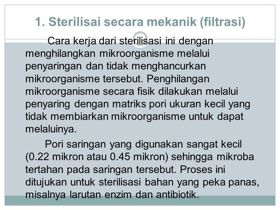 1. Sterilisai secara mekanik (filtrasi)