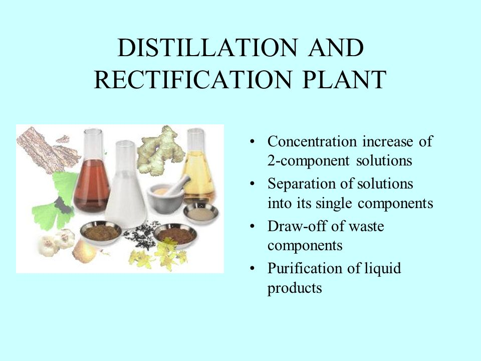 DISTILLATION AND RECTIFICATION PLANT