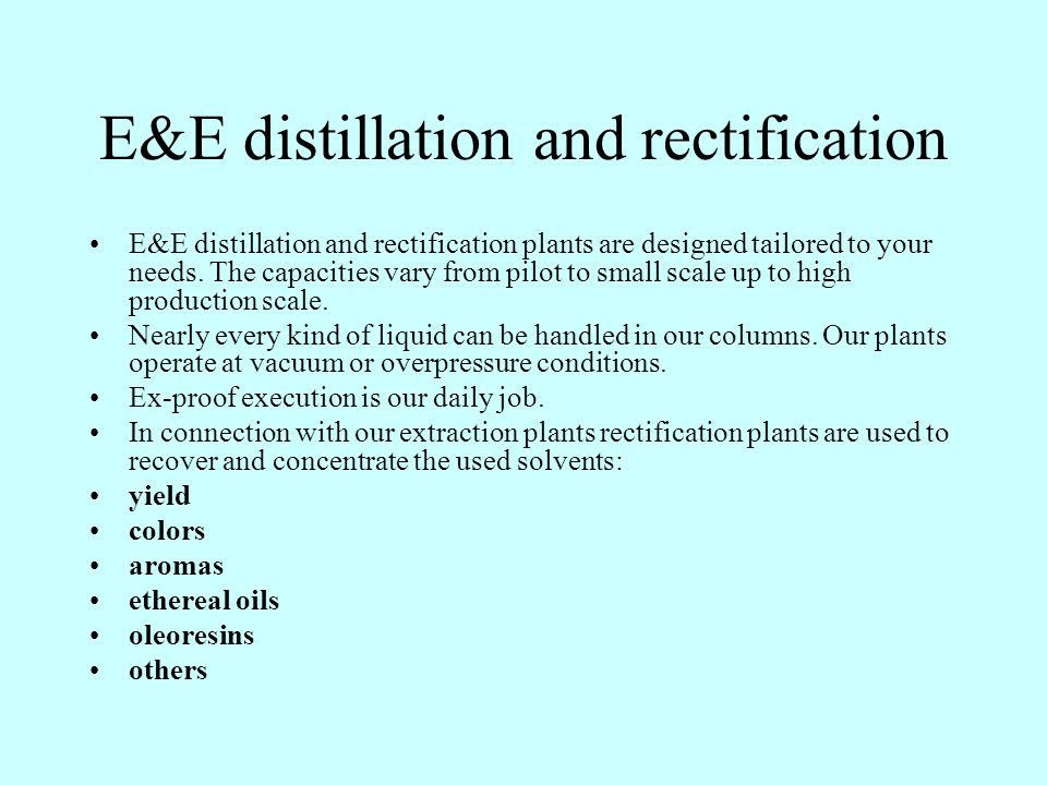 E&E distillation and rectification