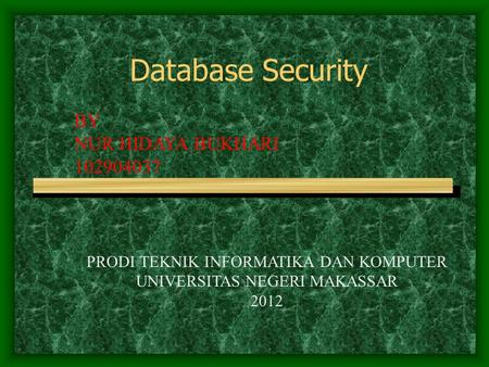 Database Security BY NUR HIDAYA BUKHARI