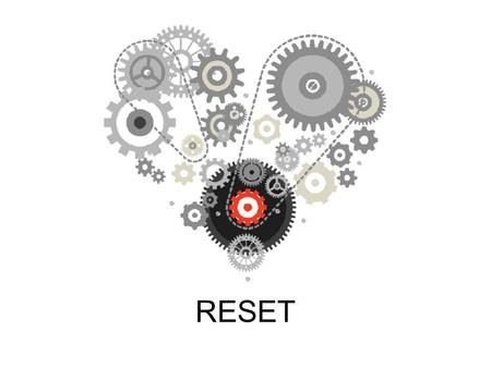 RESET. Do not conform to the pattern of this world, but be transformed by the renewing of your mind. Then you will be able to test and approve what God's.