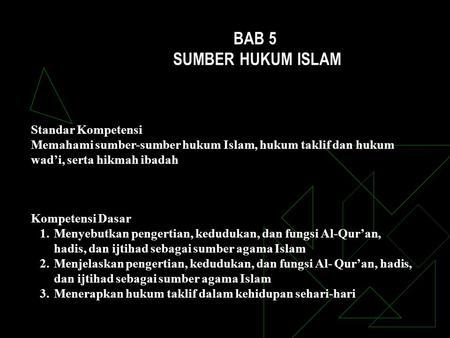 Bab Iv Sumber Hukum Islam Ppt Download