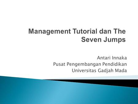 Management Tutorial dan The Seven Jumps