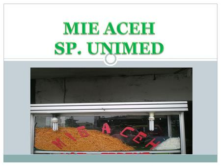 MIE ACEH SP. UNIMED.