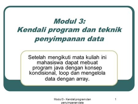Modul 3: Kendali program dan teknik penyimpanan data