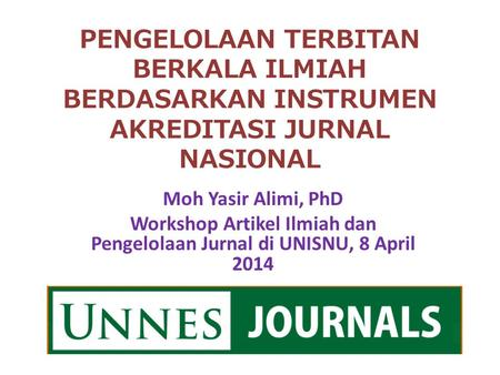 Workshop Artikel Ilmiah dan Pengelolaan Jurnal di UNISNU, 8 April 2014