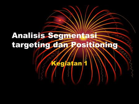 Analisis Segmentasi targeting dan Positioning