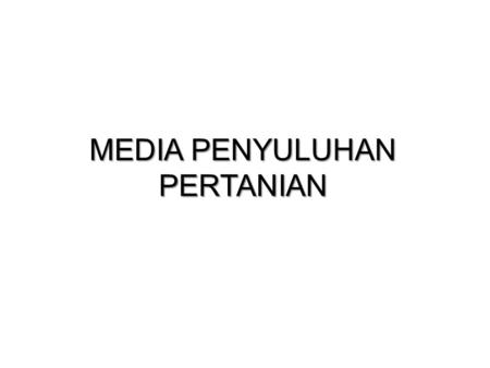 MEDIA PENYULUHAN PERTANIAN